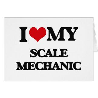 Amo a mi mecánico de la escala felicitación