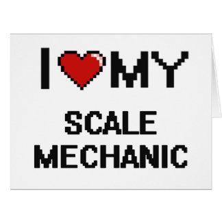 Amo a mi mecánico de la escala tarjeta de felicitación grande
