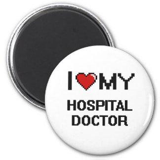 Amo a mi médico de hospital imán redondo 5 cm