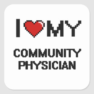 Amo a mi médico de la comunidad pegatina cuadrada