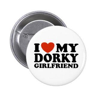 Amo a mi novia Dorky Pin Redondo De 2 Pulgadas