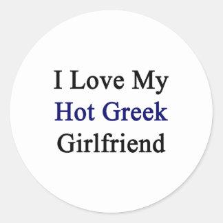 Amo a mi novia griega caliente pegatina redonda