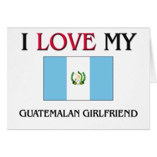 Amo a mi novia guatemalteca tarjetas