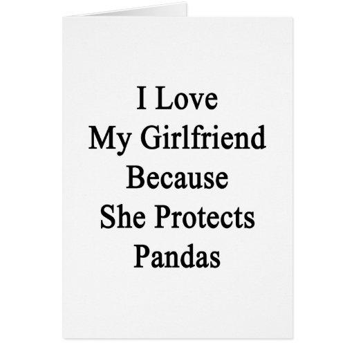 Amo a mi novia porque ella protege pandas tarjetas