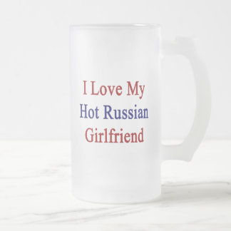 Amo a mi novia rusa caliente taza cristal mate