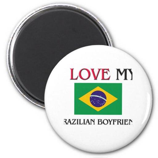 Amo a mi novio brasileño imanes para frigoríficos