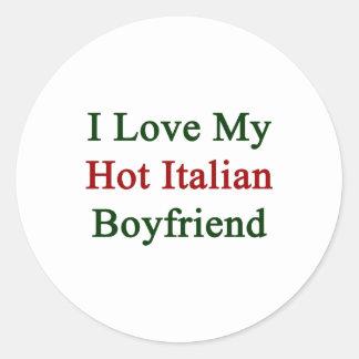 Amo a mi novio italiano caliente pegatina redonda