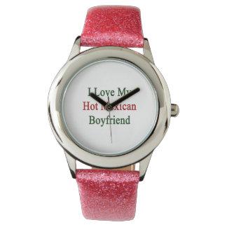 Amo a mi novio mexicano caliente relojes de pulsera