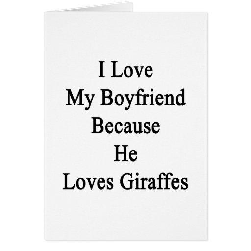 Amo a mi novio porque él ama jirafas tarjeton