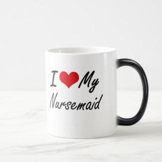 Amo a mi Nursemaid Taza Mágica