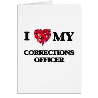 Amo a mi oficial de correcciones tarjeta de felicitación