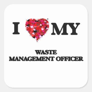 Amo a mi oficial de la gestión de desechos pegatina cuadrada
