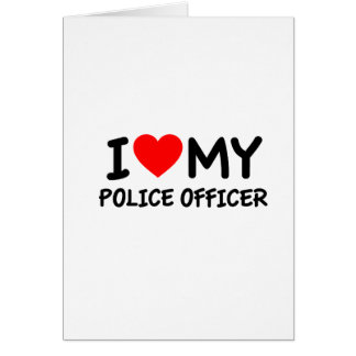 Amo a mi oficial de policía tarjeta de felicitación