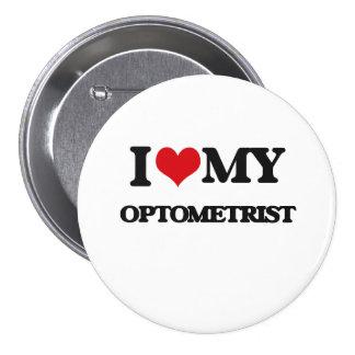 Amo a mi optometrista pin redondo de 3 pulgadas