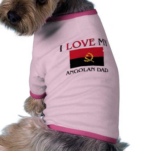Amo a mi papá angolano camiseta con mangas para perro