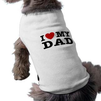 Amo a mi papá camisetas mascota