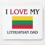 Amo a mi papá lituano alfombrillas de ratones