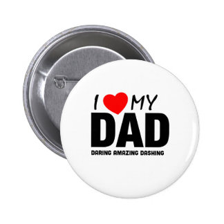 Amo a mi papá - Special del día de padres Pin Redondo De 2 Pulgadas