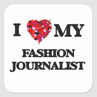 Amo a mi periodista de la moda pegatina cuadrada