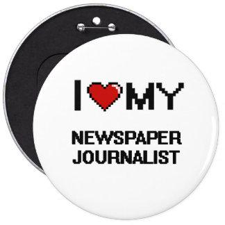 Amo a mi periodista del periódico chapa redonda 15 cm