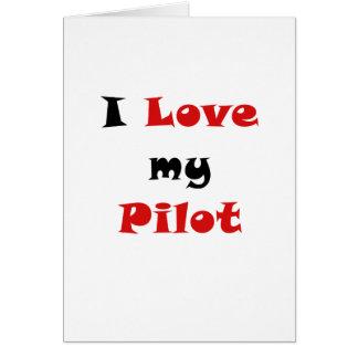 Amo a mi piloto tarjeta de felicitación