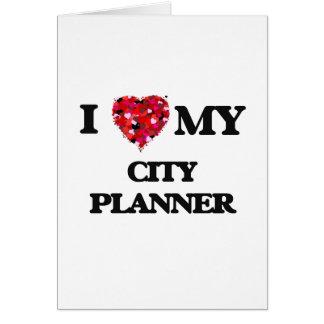 Amo a mi planificador de la ciudad tarjeta de felicitación
