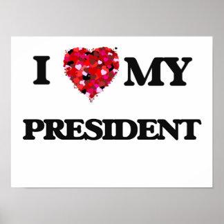 Amo a mi presidente póster