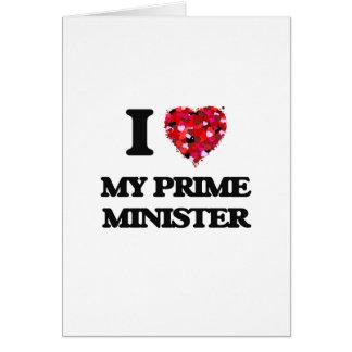 Amo a mi primer ministro tarjeta de felicitación
