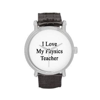 Amo a mi profesor de la física reloj de mano