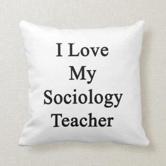 Amo a mi profesor de la sociología almohada