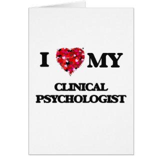 Amo a mi psicólogo clínico tarjeta de felicitación
