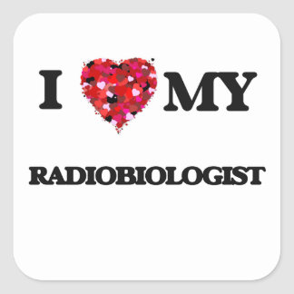 Amo a mi radiobiólogo pegatina cuadrada