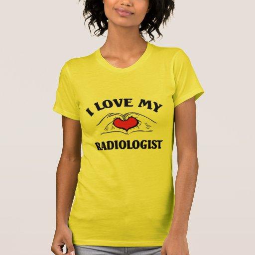 Amo a mi radiólogo camisetas