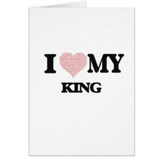 Amo a mi rey (el corazón hecho de palabras) tarjeta de felicitación