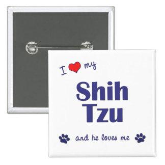 Amo a mi Shih Tzu el perro masculino Pins