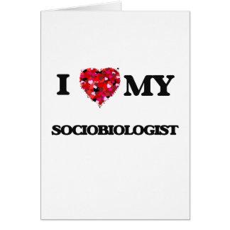 Amo a mi Sociobiologist Tarjeta De Felicitación