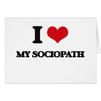 Amo a mi Sociopath Tarjeta De Felicitación