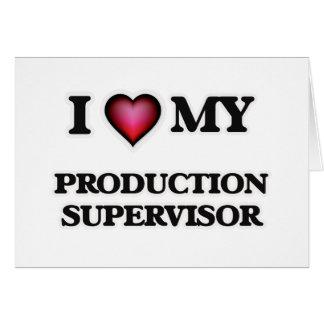 Amo a mi supervisor de la producción tarjeta de felicitación