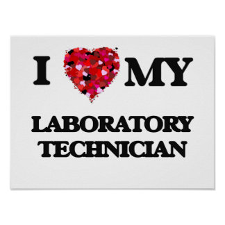 Amo a mi técnico de laboratorio póster