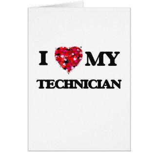 Amo a mi técnico tarjeta de felicitación