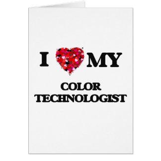 Amo a mi tecnólogo del color tarjeta de felicitación