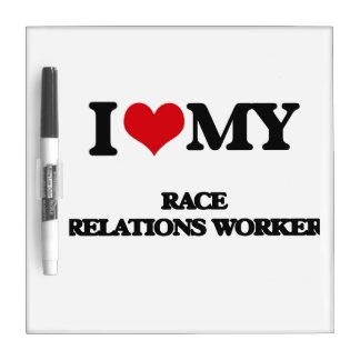 Amo a mi trabajador de las relaciones raciales pizarras blancas de calidad
