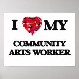 Amo a mi trabajador de los artes de la comunidad póster