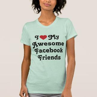 Amo a mis amigos impresionantes del facebook remeras