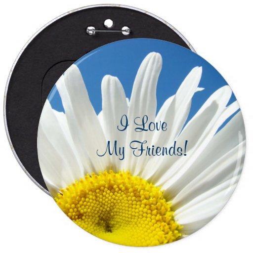 ¡Amo a mis amigos! la margarita de los botones flo Pin