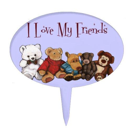 Amo a mis amigos: Osos de peluche, animales, jugue Figuras Para Tartas