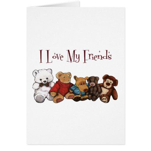 Amo a mis amigos: Osos de peluche, animales, jugue Tarjeta De Felicitación