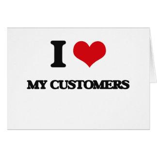 Amo a mis clientes tarjeta de felicitación