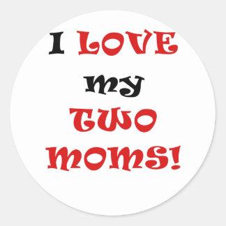 Amo a mis dos mamáes etiqueta redonda