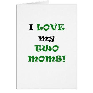 Amo a mis dos mamáes tarjeta de felicitación